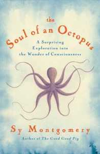 http://www.goodreads.com/book/show/22609485-the-soul-of-an-octopus